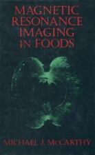 Magnetic Resonance Imaging in Foods by Michael J. McCarthy (2012, Paperback)