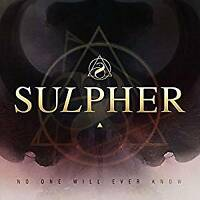 Sulpher - No One Will Ever Know (NEW CD DIGI)