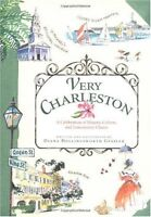 Very Charleston: A Celebration of History, Culture, and Lowcountry Charm by Dian