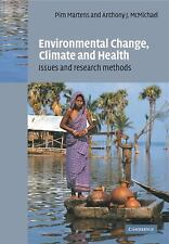 Environmental Change, Climate and Health : Issues and Research Methods by A....