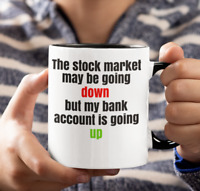 Funny stock market gift mug-brokers- gift for day traders-investors