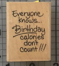 Birthday Calories Don't Count Rubber Stamp Words Saying Funny Stampendous
