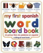 My First Spanish Word Board Book/Mi Primer Libro de Palabras en Espanol My Firs