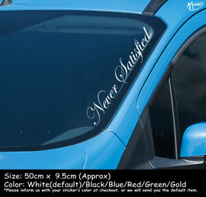 NEVER SATISFIED Reflective Funny Car Windscreen Sticker Decal 55cm Best Gift-