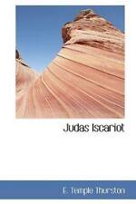 Judas Iscariot: By E. Temple Thurston
