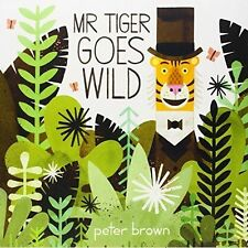 Mr Tiger Goes Wild, Brown, Peter, New Book