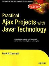 Expert's Voice in Web Development Ser.: Practical Ajax Projects with Java...