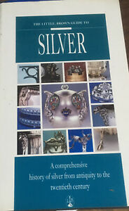 The Little Brown Guide to Silver - A History Of, Antiquity Reference Book HC