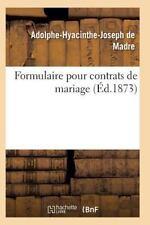 Formulaire Pour Contrats de Mariage by De Madre-A-H-J (2015, Paperback)