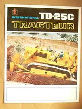 Brochure Tracteur Bulldozer TD25C INTERNATIONAL IH Mac Cormick Truck LKW
