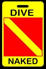 Safety Yellow DIVE NAKED SCUBA Diving Luggage/Gear Bag Tag - New