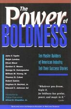 The Power of Boldness:: Ten Master Builders of American Industry Tell Their