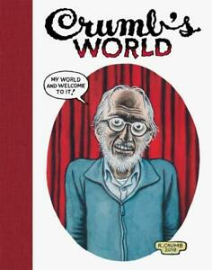 R. CRUMB  CRUMB'S WORLD - HARDCOVER 1ST EDITION 2021  - EXHIBITION 2019 BOOK