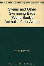 Swans and Other Swimming Birds by Horak, Steven A.