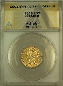 1903-S Liberty $5 Half Eagle Gold Coin ANACS AU-55 Details