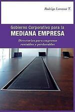 Gobierno Corporativo para la Mediana Empresa : Directorios para Empresas...