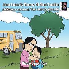 Jesus Loves My Mommy : All about Location Jesus AMA a Mi Mami: Todo Sobre la...