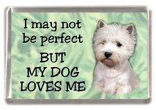 "West Highland Terrier Dog Fridge Magnet ""I may not be perfect .."" by Starprint"