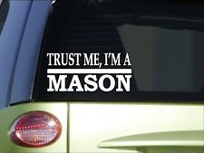 Trust me Mason *H574* 8 inch Sticker decal illuminati masonry concrete