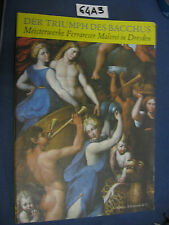 DER TRIUMPH DES BACCHUS Meisterwerke Ferrareser Malerei in Dresden (64 A 3)