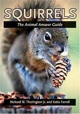 Squirrels: The Animal Answer Guide (The Animal Answer Guides: Q&A for-ExLibrary