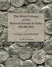 The Silver Coinage of the Western Satraps in India (50-400 AD): Catalogue and Ra