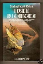Scott Rohan CASTELLO FRA I MONDI INCROCIATI Nord 1995 Nuovo sigillato
