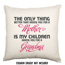 The Only Thing Better Mother Mum Mother's Day Grandma Nanna Gift Cushion Cover