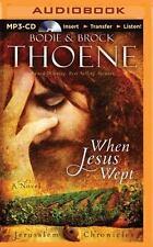 When Jesus Wept by Bodie Thoene and Brock Thoene (2015, MP3 CD, Unabridged)