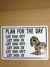 Plan For The Day Let Dog Out Funny Gift PVC  Street Sign bar man cave 8.5 * 12