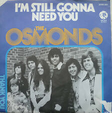 """7"""" 1975 VG+++ ! THE OSMONDS :  I´m Still Gonna Need You"""