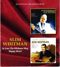 SLIM WHITMAN in love the whitman way/happy street (2on1) CD NEU OVP/Sealed