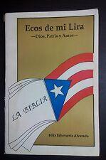 Ecos de mi Lira Dios Patria Amor  Felix Echevarria Alvarado Penuelas Puerto Rico