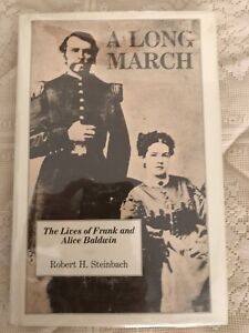 A LONG MARCH, THE LIVES OF FRANK AND ALICE BALDWIN, BY STEINBACH,FRONTIER BIO.