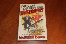 The Year of Voting Dangerously By Maureen Dowd  1st/1st