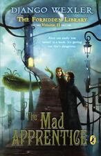 The Mad Apprentice: The Forbidden Library: Volume 2 by Wexler, Django