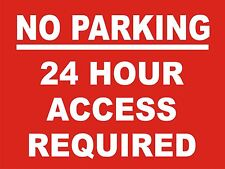 NO PARKING 24HR ACCESS REQUIRED SIGN - 400x300mm