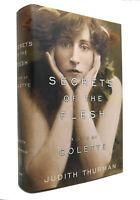 Judith Thurman SECRETS OF THE FLESH A Life of Colette 1st Edition 1st Printing