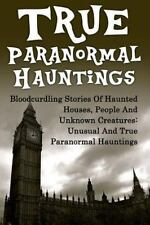 True Paranormal Hauntings, True Ghost Stories, Ghost Stories, Unexplained...