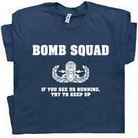 Bomb Squad T Shirt Funny Military Saying Slogan Graphic Police Fireman Tshirt