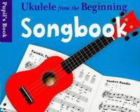 Ukulele from the Beginning Songbook Pupil's Book by , NEW Book, (Paperback) FREE