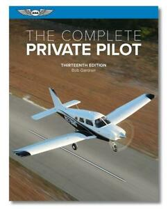 The Complete Private Pilot for Anyone Pursuing Their PPL