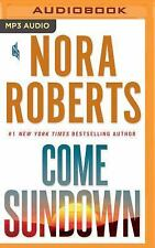 Come Sundown by Nora Roberts (2017, MP3 CD, Unabridged)