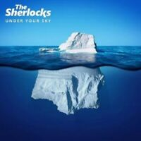The Sherlocks - Under Your Sky - New CD Album - Pre Order - 4th Oct