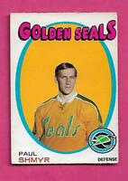 1971-72 OPC  # 6 GOLDEN SEALS PAUL SHMYR ROOKIE EX+  CARD (INV# A9450)