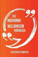 The Marianne Williamson Handbook - Everything You Need to Know about Marianne Wi