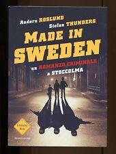 MADE IN SWEDEN - MONDADORI - 2015 - ROSLUND - THUNBERG - GIALLI - THRILLER [NT7]