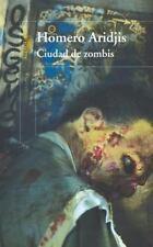 Ciudad de zombis (Spanish Edition), Aridjis, Homero, Good Condition, Book