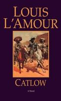 Catlow: A Novel by Louis LAmour