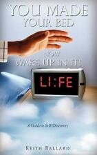 You Made Your Bed, Now Wake Up in It! (Paperback or Softback)